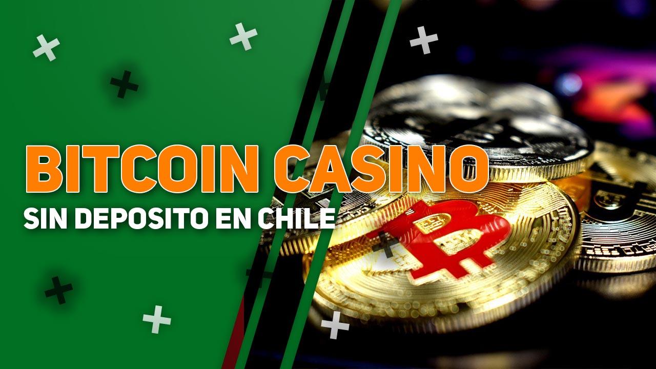 Bitcoin Casino Sin Deposito en Chile