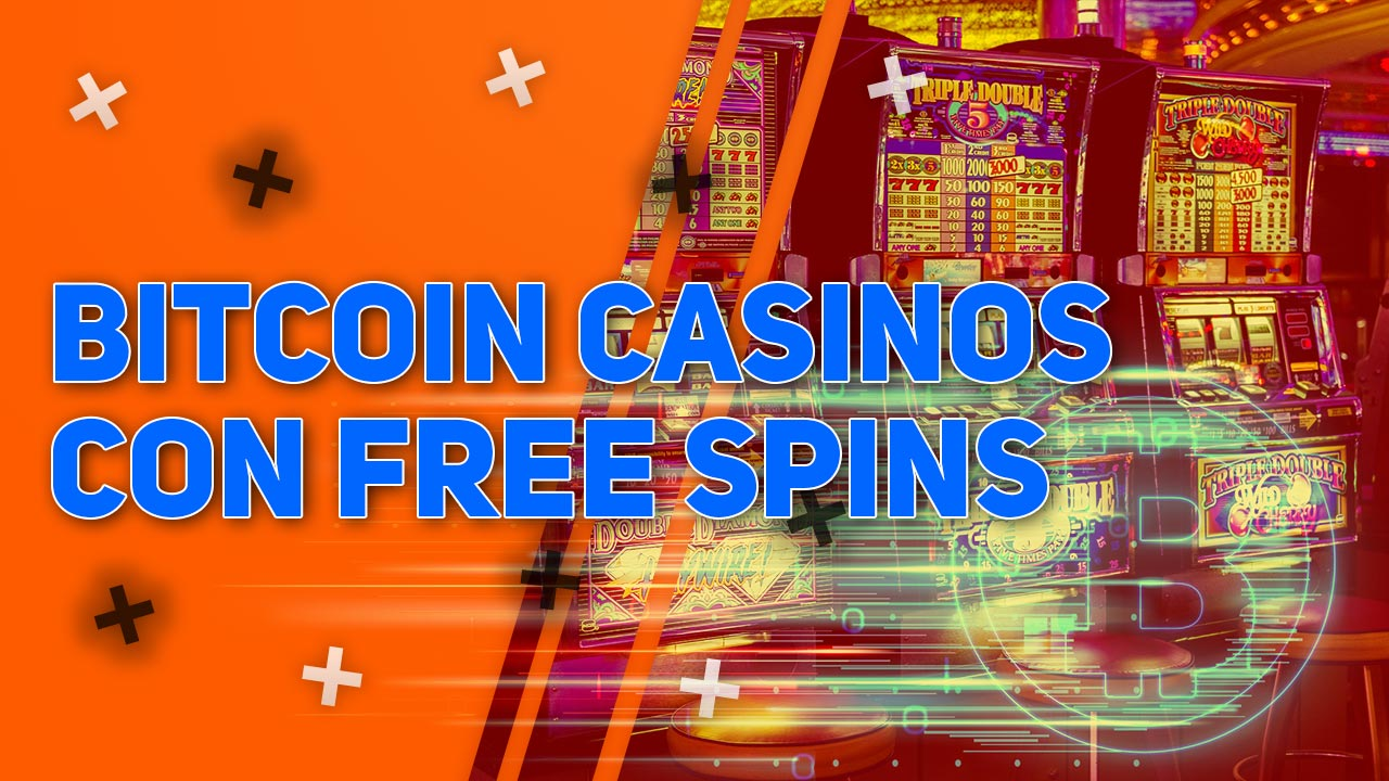 Bitcoin Casinos con Free Spins en Chile