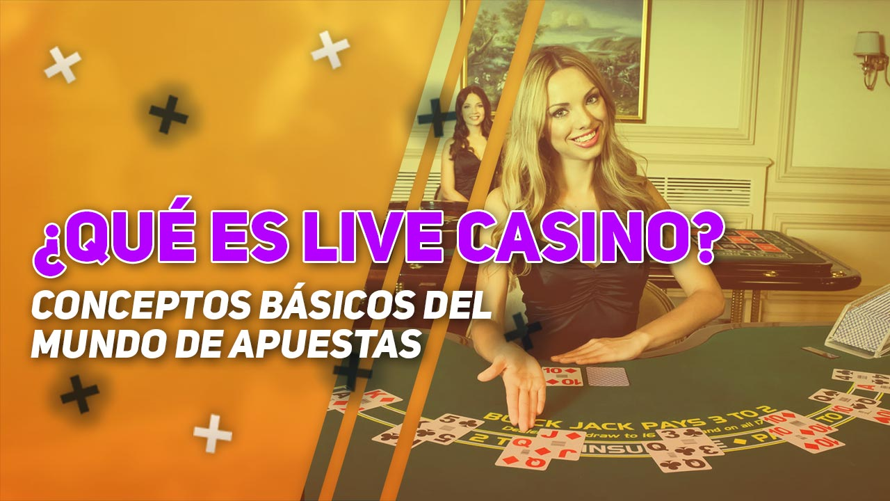 Qué es Live Casino