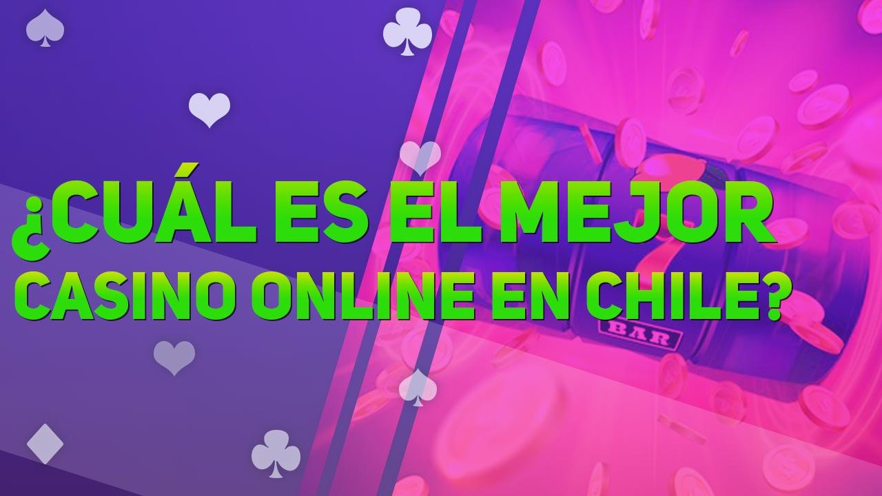¿Cuál es el Mejor Casino Online en Chile?